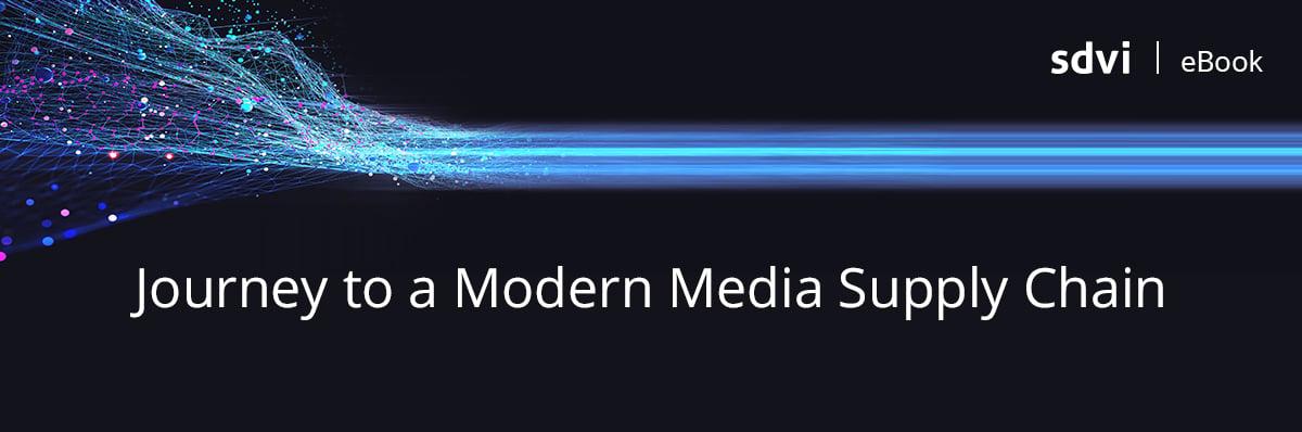 SDVI_eBook_JourneyToAModernMediaSupplyChain